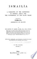 Ismail    a a Narrative of the Expedition to Central Africa for the Suppression of the Slave Trade Organized by Ismail  Khedive of Egypt