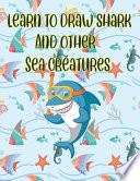 Learn to Draw Shark and Other Sea Creatures