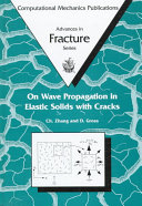 On Wave Propagation in Elastic Solids with Cracks Book