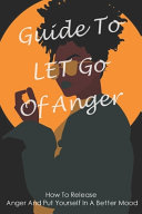 Guide To Let Go Of Anger Book PDF