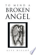To Mend A Broken Angel