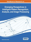 Handbook of Research on Emerging Perspectives in Intelligent Pattern Recognition  Analysis  and Image Processing