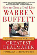 How to Close a Deal Like Warren Buffett  Lessons from the World s Greatest Dealmaker Book
