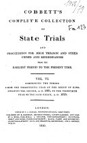 Cobbett s Complete Collection of State Trials and Proceedings for High Treason and Other Crimes and Misdemeanors from the Earliest Period  1163  to the Present Time  1820