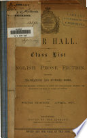 Class List for English Prose Fiction  Including Translations and Juvenile Books  with Notes for Readers  Intended to Point Out for Parallel Reading the Historical Sources of Works of Fiction