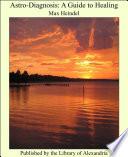 Astro Diagnosis  A Guide to Healing Book