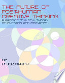 The Future Of Post Human Creative Thinking Book PDF