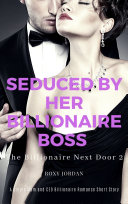 Seduced by Her Billionaire Boss