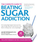 The Complete Guide to Beating Sugar Addiction Book