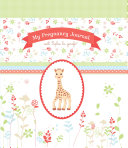 My Pregnancy Journal with Sophie La Girafe(r)