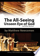 The All Seeing Unseen Eye of God and Other Sermons