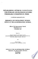 Establishing Optimum Conditions For Storage And Handling Of Semiperishable Subsitence Items A Conference Sponsered By The Research And Development Division Office Of The Quatermaster General Washington D C December 3 1953