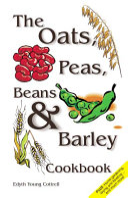 The Oats, Peas, Beans & Barley Cookbook