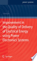 Improvement in the Quality of Delivery of Electrical Energy using Power Electronics Systems