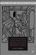 Communal Discord  Child Abduction  and Rape in the Later Middle Ages