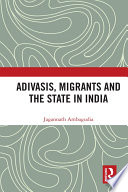 Adivasis Migrants And The State In India