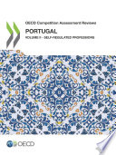Oecd Competition Assessment Reviews Portugal Volume Ii Self Regulated Professions