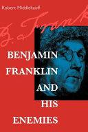 Pdf Benjamin Franklin and His Enemies