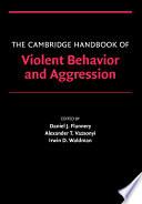 The Cambridge Handbook Of Violent Behavior And Aggression Book PDF