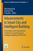 Advancements in Smart City and Intelligent Building