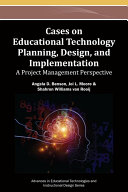 Cases on Educational Technology Planning  Design  and Implementation  A Project Management Perspective