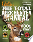 The Total Deer Hunter Manual (Field & Stream)  : 301 Hunting Skills You Need