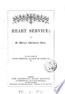 Heart service; or, St. Hilary's workmen's home, by the author of 'Dick's strength, and how he gained it'.