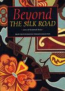 Beyond the Silk Road