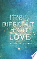 It S Difficult For Love