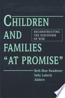 "Children and Families ""At Promise"", Deconstructing the Discourse of Risk by Beth Blue Swadener,Sally Lubeck PDF"