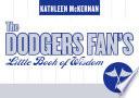 The Dodgers Fan s Little Book of Wisdom