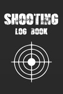 Shooting Log Book - Sniper Shooting Book