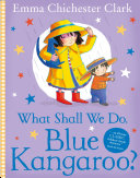 What Shall We Do  Blue Kangaroo   Read Aloud