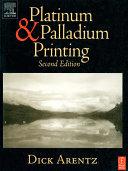 Platinum and Palladium Printing