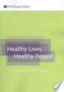 """Healthy lives, healthy people: our strategy for public health in England"" by Great Britain: Department of Health"