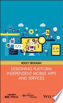 Designing Platform Independent Mobile Apps and Services Book