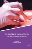 The Palgrave Handbook of the History of Surgery