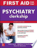 First Aid for the Psychiatry Clerkship, Fourth Edition