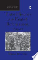 Tudor Histories of the English Reformations  1530   83