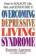 Overcoming Depressive Living Syndrome
