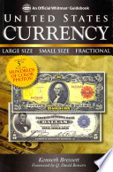 Guide Book of United States Currency  : Large Size, Small Size, Fractional