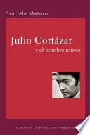 Julio Cortázar y el hombre nuevo