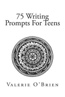 75 Writing Prompts for Teens