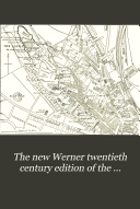 The New Werner Twentieth Century Edition of the Encyclopaedia Britannica