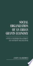 Social Organization of an Urban Grants Economy