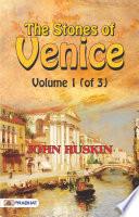 The Stones of Venice  Volume 1  of 3  Book