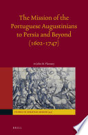 The Mission Of The Portuguese Augustinians To Persia And Beyond 1602 1747