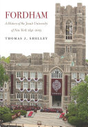 Fordham, a History of the Jesuit University of New York 1841-2003