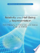 Relativity Of The Half Being Of Representation From Philosophy To Mathematics And Science Logic As Science