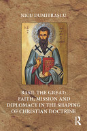 Basil the Great: Faith, Mission and Diplomacy in the Shaping of Christian Doctrine [Pdf/ePub] eBook